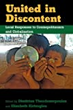 United in Discontent : Local Responses to Cosmopolitanism and Globalization, , 0857458094