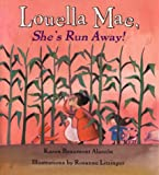 img - for Louella Mae, She's Run Away! book / textbook / text book
