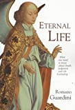 Eternal Life: What You Need to Know About