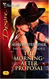 The Morning-After Proposal, Sheri Whitefeather, 0373767560