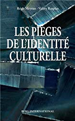 Les pièges de l'identité culturelle : Culture et culturalisme en sciences sociales et en politique (XIXe-XXIe siècles)