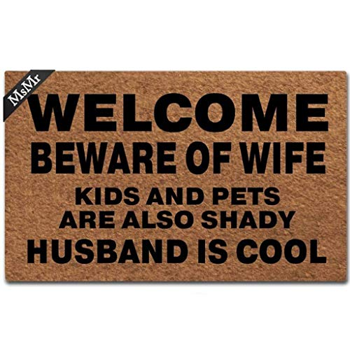 MsMr Doormat Entrance Floor Mat Funny Door Mat Welcome Beware of Wife Kids and Pets are Also Shady Husband is Cool Non-Slip Doormat Machine Washable Non-Woven Fabric Top 23.6