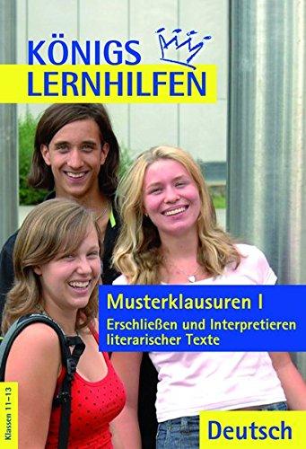 Königs Lernhilfen - Musterklausuren 1. Lösungen: Erschließen und Interpretieren literarischer Texte