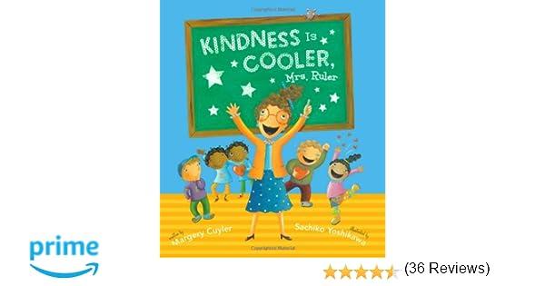 Kindness Is Cooler, Mrs. Ruler: Margery Cuyler, Sachiko Yoshikawa ...