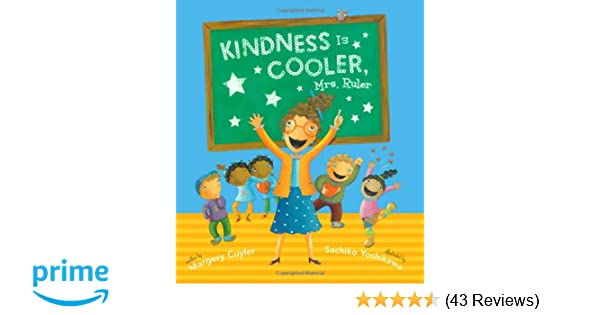 Kindness Is Cooler Mrs Ruler Margery Cuyler Sachiko Yoshikawa 9780689873447 Amazon Books
