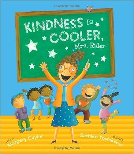 Download online Kindness Is Cooler, Mrs. Ruler PDF, azw (Kindle), ePub