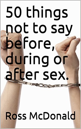 Things not to do or say after sex