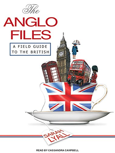 Read Online The Anglo Files: A Field Guide to the British PDF