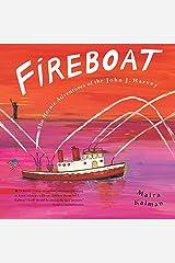 Fireboat: The Heroic Adventures of the John J. Harvey (Boston Globe-Horn Book Awards (Awards)) Kindle Edition