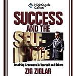 Success and the Self-Image | Zig Ziglar