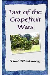 Last of the Grapefruit Wars Hardcover