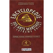 Encyclopédie des arts martiaux (L') [ancienne édition]