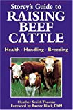 Storey's Guide to Raising Beef Cattle (Storey Animal Handbook)