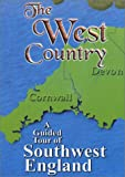 The West Country - A Guided Tour of Southwest England
