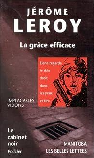 La grâce efficace par Jérôme Leroy