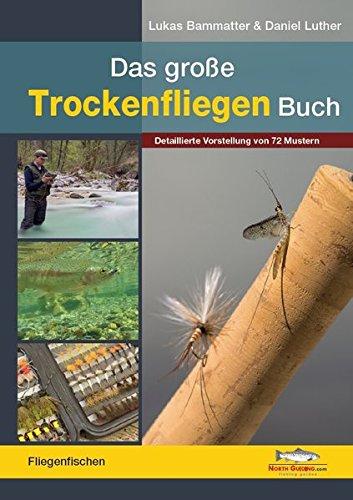 Das Große Trockenfliegen Buch  Inkl. Detaillierter Vorstellung Von 72 Mustern