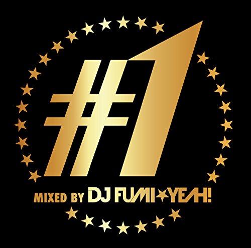 DJ FUMI★YEAH! / #1 mixed by DJ FUMI★YEAH!