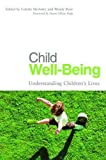 img - for Child Well-Being: Understanding Children's Lives book / textbook / text book
