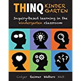 THINQ Kindergarten: Inquiry-based learning in the kindergarten classroom