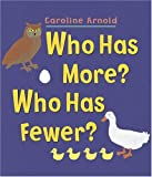 Who Has More? Who Has Fewer?, Caroline Arnold, 1570914931