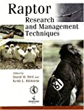 Raptor Research and Management Techniques, David M. Bird, 0888396392
