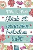 Glück ist, wenn man trotzdem liebt: Roman (Hamburg-Reihe, Band 3)