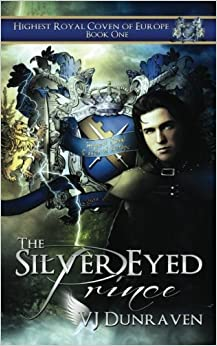 Book The Silver Eyed Prince: Highest Royal Coven of Europe: Volume 1