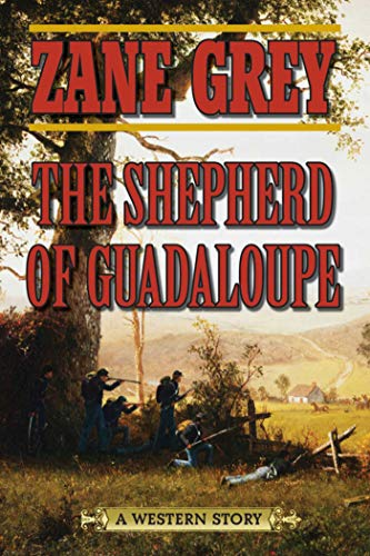 The Shepherd of Guadaloupe: A Western Story ()