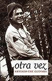 Otra Vez: Authorized Edition (Che Guevara Publishing Project) (Spanish Edition)