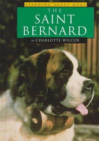 The Saint Bernard (Learning about Dogs)