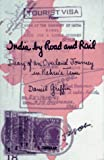 India by Road and Rail, Daniel Griffin, 0964931206