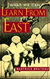 What We Can Learn from the East, Beatrice Bruteau, 0824514572