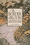 img - for The Border in Bloom: A Northwest Garden Through the Seasons book / textbook / text book