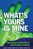 What's Yours Is Mine, Adam D. Thierer and Clyde Wayne Crews, 1930865422