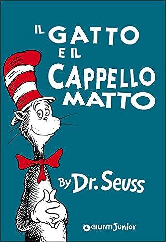 Il Gatto E Il Cappello Matto The Cat In The Hat Italian Edition