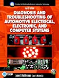 Diagnosis and Troubleshooting of Automotive Electrical, Electronic, and Computer Systems, James D. Halderman and Chase D. Mitchell, 0131133276