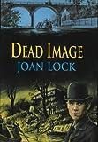 Dead Image, Joan Lock, 0709065671