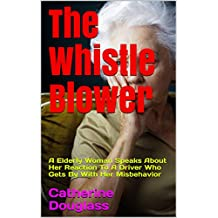 The Whistle Blower: A Elderly Woman Speaks About Her Reaction To A Driver Who Gets By With Her Misbehavior