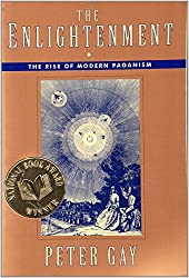 The Enlightenment: The Rise of Modern Paganism (Vol. 1) (Enlightenment an Interpretation) (v. 1)