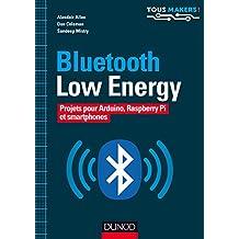 Bluetooth Low Energy: Projets Pour Arduino, Raspberry Pi