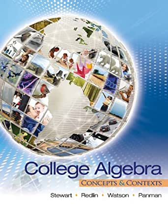 College Algebra: Concepts and Contexts 001, James Stewart
