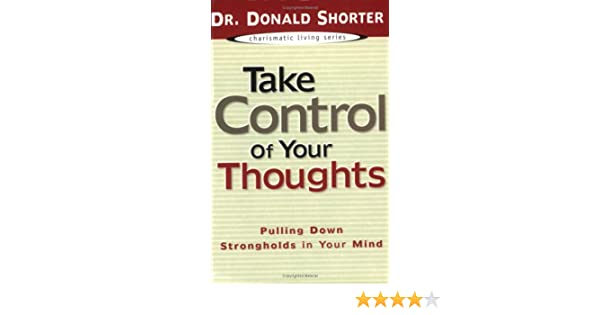 Amazon com: Take Control of Your Thoughts: Pulling Down