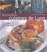 Nouvelles cuisines de Lyon : 11 chefs, 60 recettes