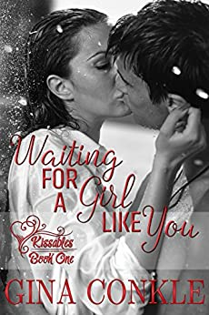 Waiting for a Girl Like You: (Kissables Series, Book 1) by [Conkle, Gina]