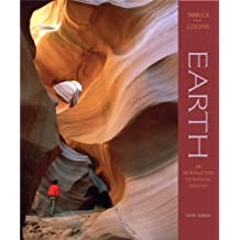 Earth: An Introduction to Physical Geology (9th Edition) 9th edition by Tarbuck, Edward J., Lutgens, Frederick, Tasa, Dennis (2007) Paperback
