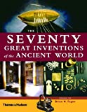 Seventy Great Inventions of the Ancient World, Brian M. Fagan, 0500051305