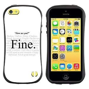 All-Round híbrido de goma duro caso cubierta protectora Accesorio Generación-I BY RAYDREAMMM - Apple iPhone 5C - Alone Fine Hypocrisy How Are You Quote