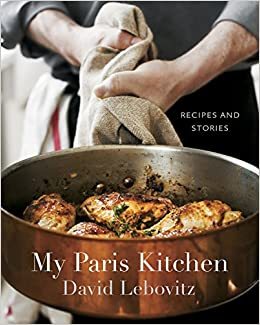 My Paris Kitchen: Recipes And Stories: David Lebovitz: 8601401105633:  Amazon.com: Books Photo