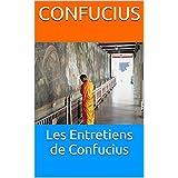 Les Entretiens de Confucius (French Edition)