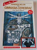 Gimnasia Cerebral/Learn More With Mental Exercise (Spanish Edition)